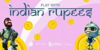 Play with Indian Rupees